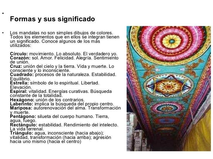 •    Formas y sus significado•   Los mandalas no son simples dibujos de colores.    Todos los elementos que en ellos se in...
