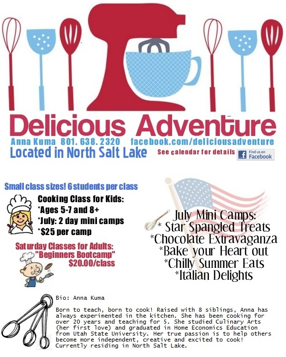 Salt Lake residents- check out this flyer! Anna is an amazing teacher who can teach anyone (me!) how to cook!! Kids and adult classes. Find more info on fb page- delicious adventure...