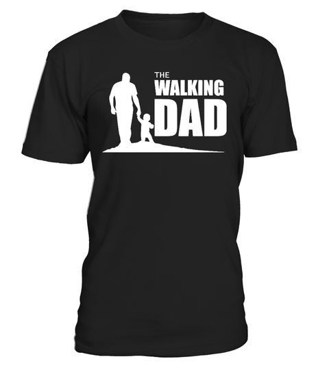 # Walking Dad-Limited Edition .  Special Offer, not available anywhere else!      Available in a variety of styles and colors      Buy yours now before it is too late!      Secured payment via Visa / Mastercard / Amex / PayPal / iDeal      How to place an https://www.fanprint.com/stores/teeshirtstudio-fam?ref=5750