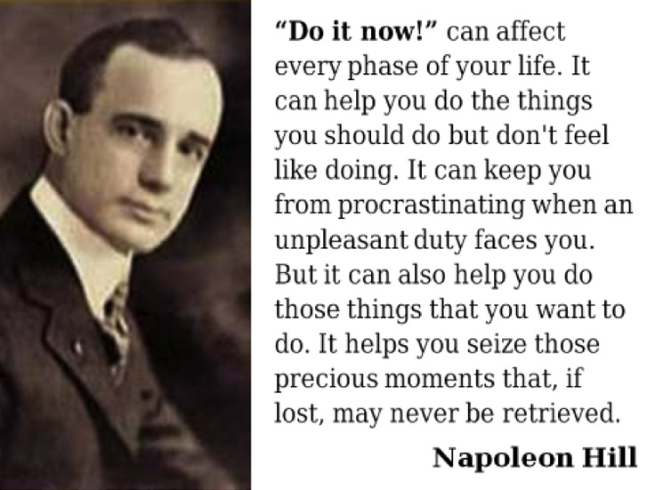Napoleon Hill - Do it now!