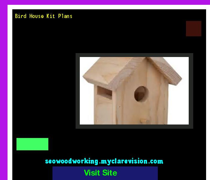 Bird House Kit Plans 172521 - Woodworking Plans and Projects!