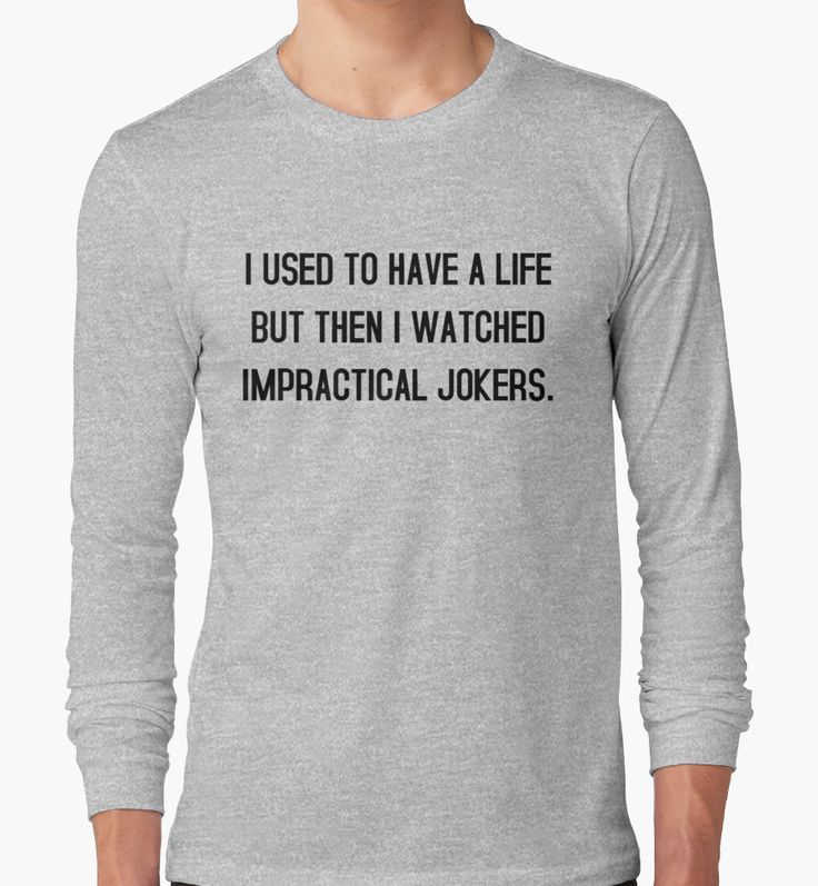 I used to have a life but then i watched impractical jokers tshirt by georgiamai