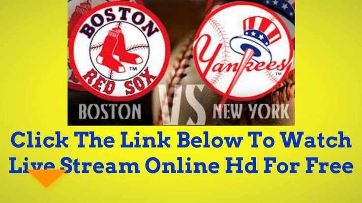 {LIVE - FREE}.Boston Red Sox vs. New York Yankees Live Streaming Online ...