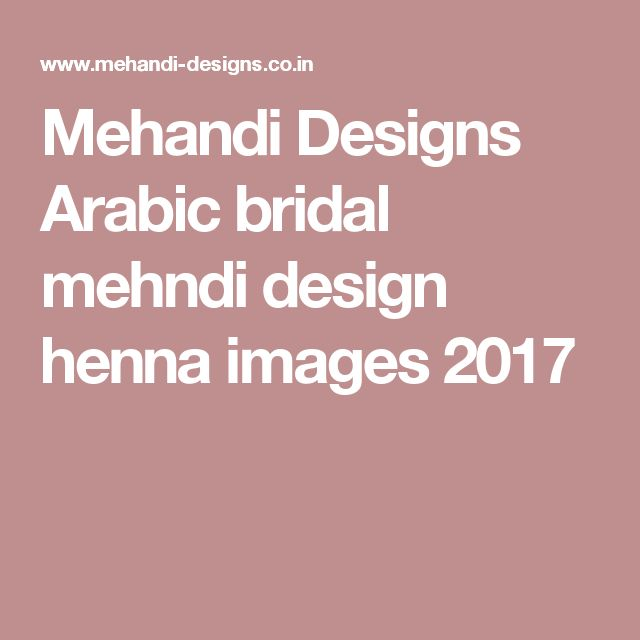 Mehandi Designs Arabic bridal mehndi design henna images 2017