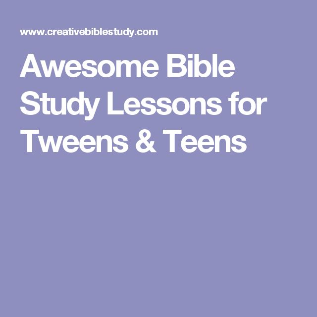 Awesome Bible Study Lessons for Tweens & Teens