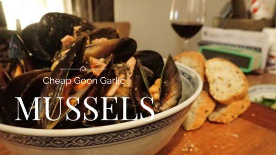 Cheap Goon Garlic Mussels