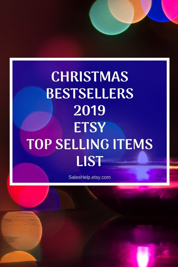 Top Items For 2020 Christmas Best Selling Items List, 2019 Etsy Bestsellers, Top Selling Items