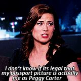 """I don't know if it's legal that my passport picture is actually me as Peggy Carter."""