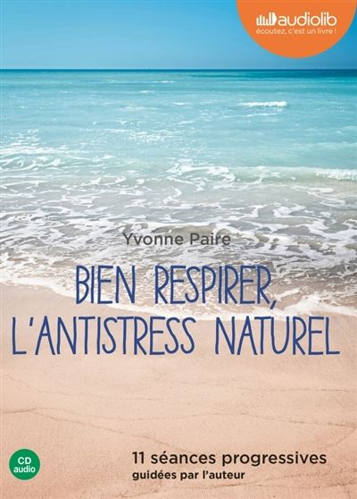 Details pour Bien respirer, l'antistress naturel / Yvonne Paire