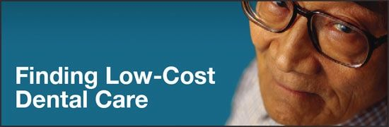 Finding Low-Cost Dental Care - links for Clinical Trials, Dental Schools, Bureau of Primary Health Care, Centers for Medicare & Medicaid Services, State and Local Resources, United Way