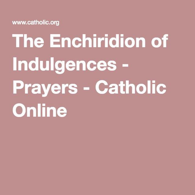 The Enchiridion of Indulgences - Prayers - Catholic Online