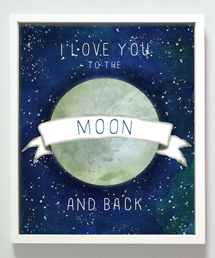 Take a look at this 'I Love You to the Moon' Print on zulily today!