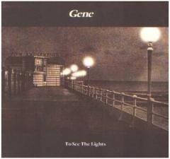 Gene - TO SEE THE LIGHTS - lewisslade.com/genemusic