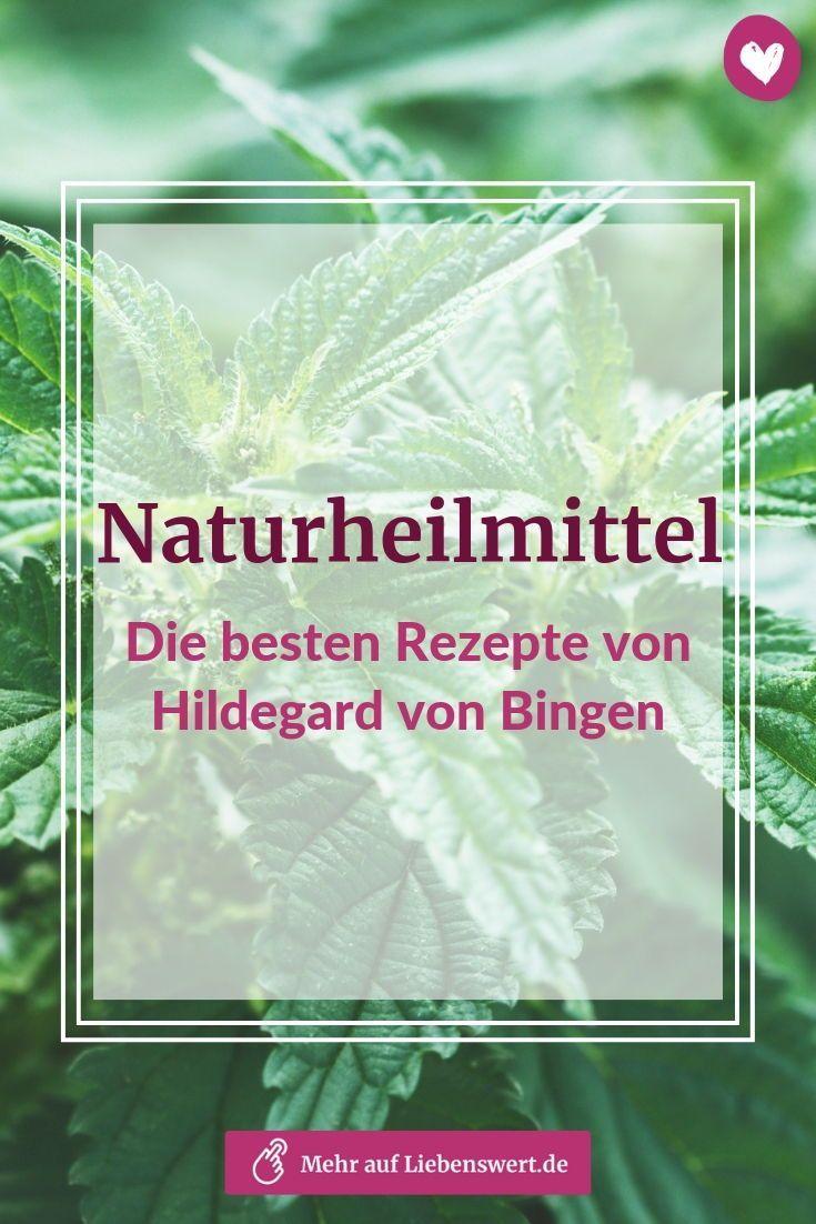 Naturheilmittel: Die besten Rezepte von Hildegard von Bingen
