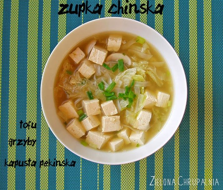Zielona Chrupalnia : chinska zupa z kapusty pekinskiej i tofu