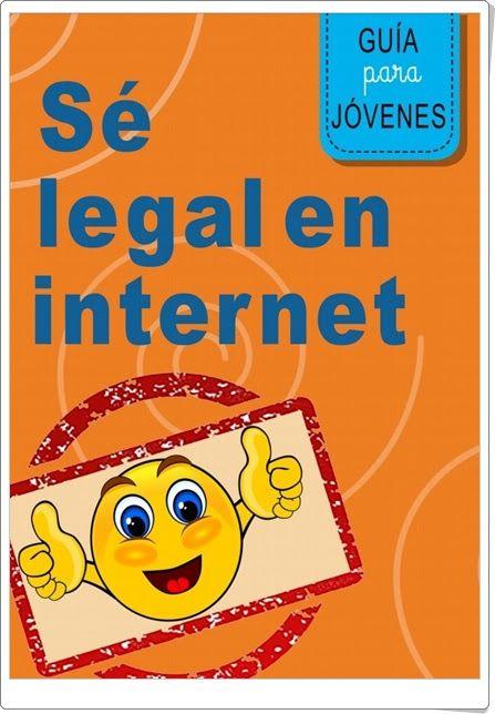 """""""Sé legal en Internet"""" de tudecideseninternet.es (Guía para jóvenes)"""