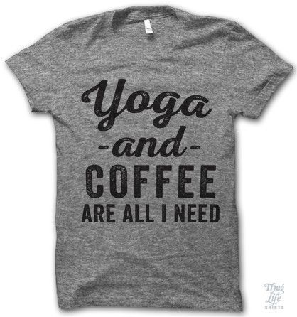 yoga and coffee are all i need!