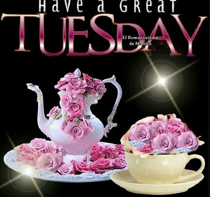 Have a great Tuesday..... | Tuesday Quotes¤¤¤ | Pinterest ...