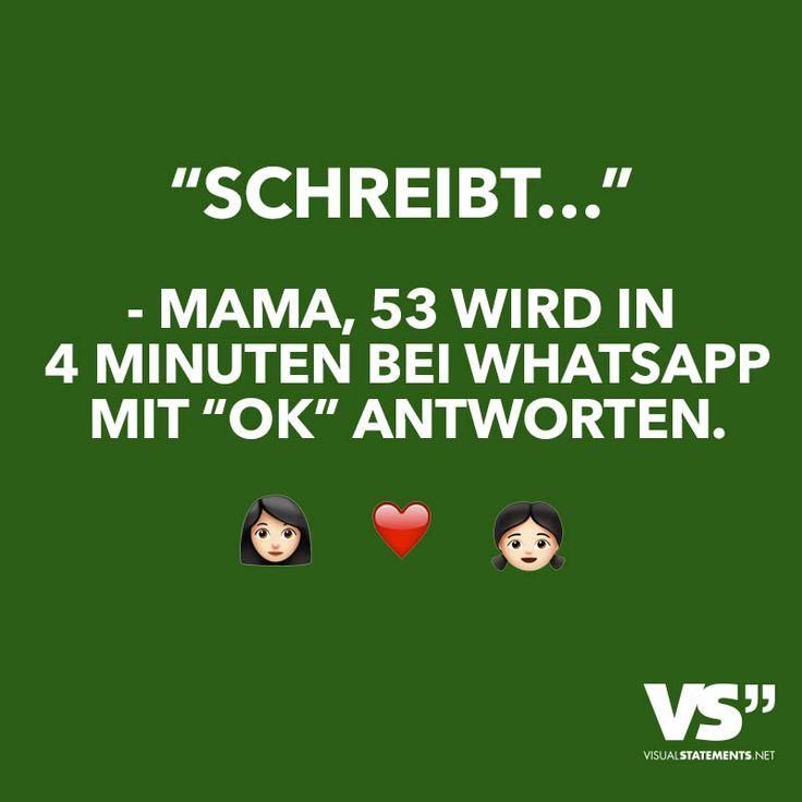 """""""Schreibt..."""" - Mama, 53 wird in 4 Minuten bei Whatsapp mit """"ok"""" antworten."""