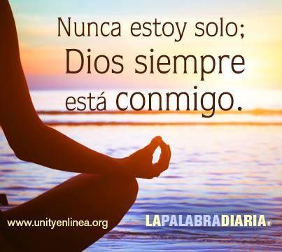 Nunca estoy solo; Dios siempre esta conmigo.