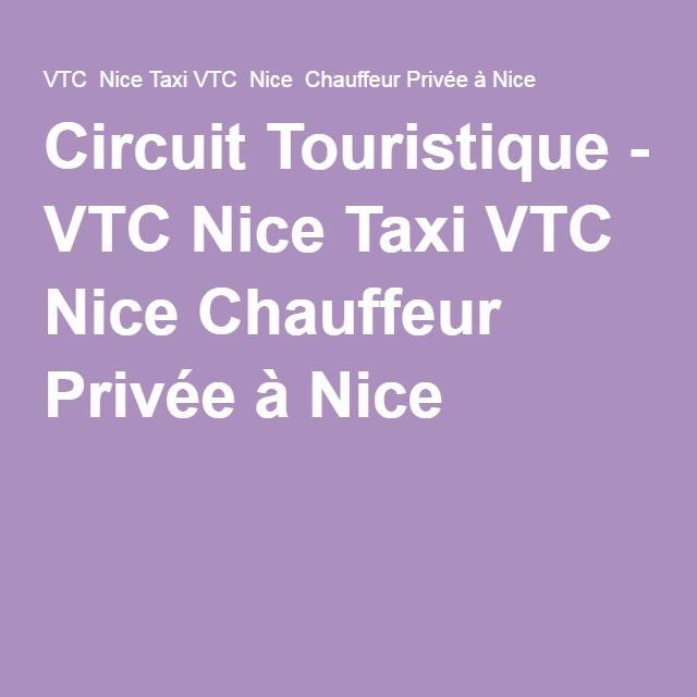 Circuit Touristique - VTC Nice Taxi VTC Nice Chauffeur Privée à Nice