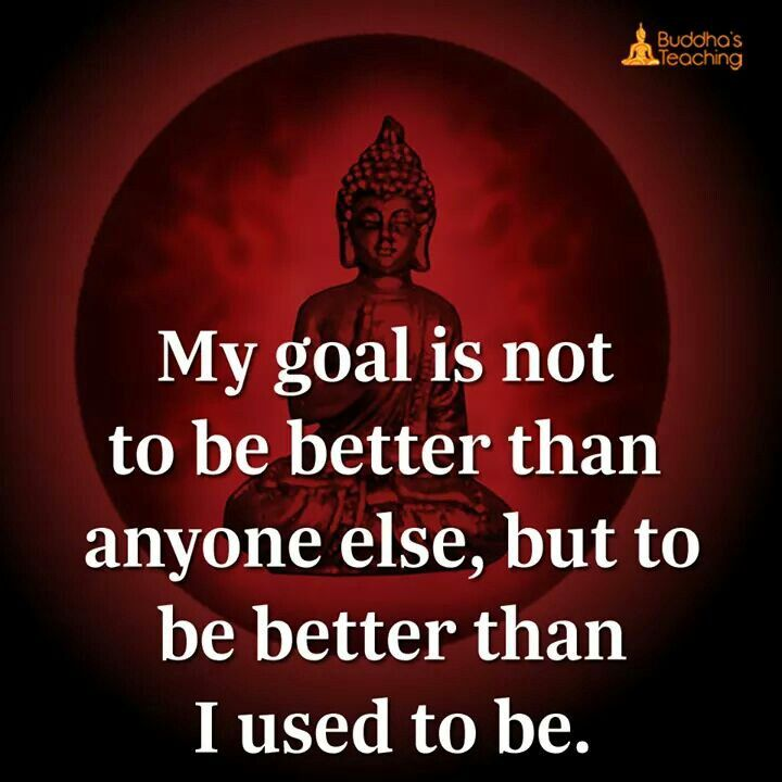 My goal is to be better than myself.