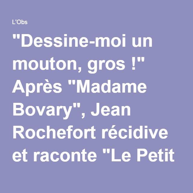 """""""Dessine-moi un mouton, gros !"""" Après """"Madame Bovary"""", Jean Rochefort récidive et raconte """"Le Petit prince"""" en mode Boloss des belles lettres"""