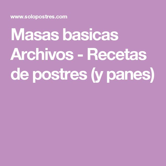 Masas basicas Archivos - Recetas de postres (y panes)