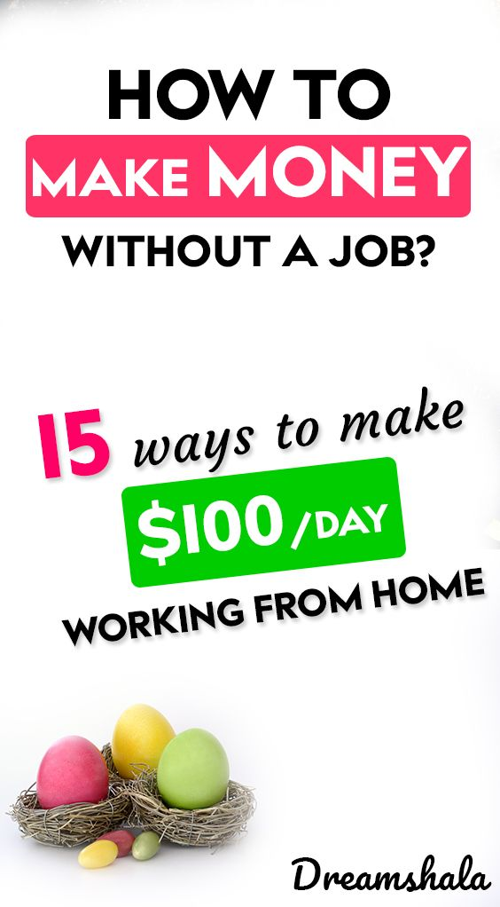 how to make money without a job? 15 ways to make $100 per day working from home – Siva | Dreamshala | Blogging, Social Media, Online Marketing Updates, WAH Jobs.