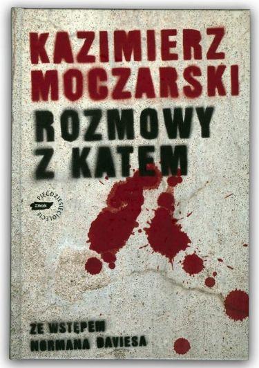 """""""Rozmowy z Katem"""" Kazimierza Moczarskiego"""