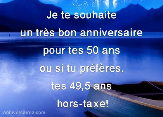Je te souhaite un très bon anniversaire pour tes 50 ans