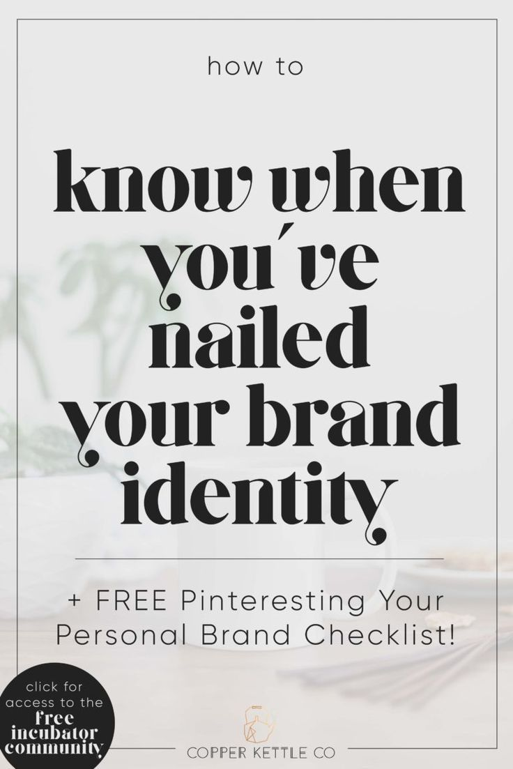 Know When Youve Nailed Your Brand Identity Branding Your Business Branding Yourself Brand Guide Branding Ti Branding Your Business Brand Guide Diy Branding
