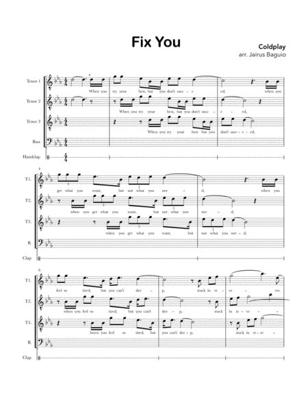 A beautiful arrangement of Fix You by Coldplay. TTBB A Cappella, Equal Voices. Arranged by Jairus Baguio. Score. 7 pages