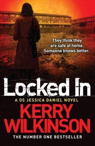 Locked In (Jessica Daniel Book 1): A DS Jessica Daniel Novel, Book 1 by Kerry Wilkinson, http://www.amazon.co.uk/dp/B009XCGUPK/ref=cm_sw_r_pi_dp_Mohrrb1PVQH3T