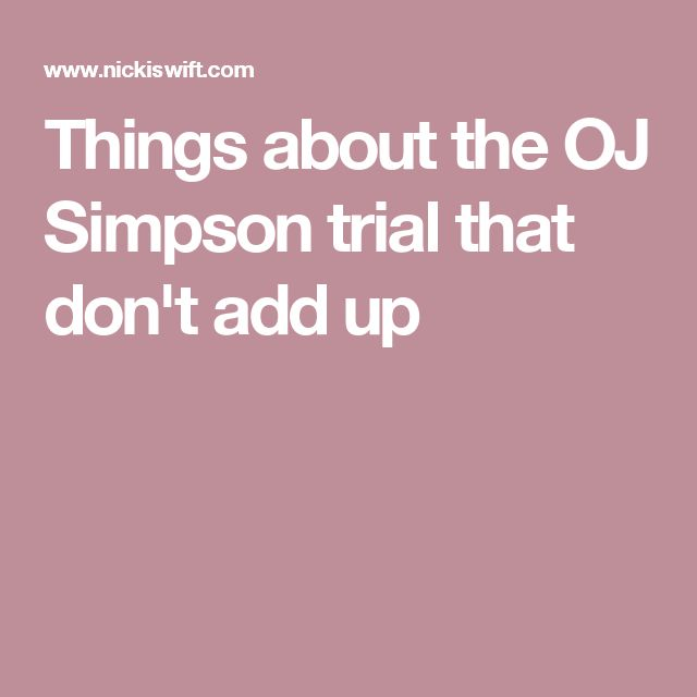 Things about the OJ Simpson trial that don't add up