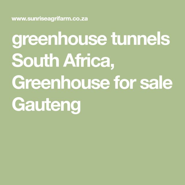 greenhouse tunnels South Africa, Greenhouse for sale Gauteng