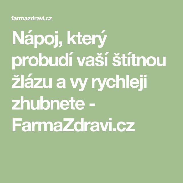 Nápoj, který probudí vaší štítnou žlázu a vy rychleji zhubnete - FarmaZdravi.cz