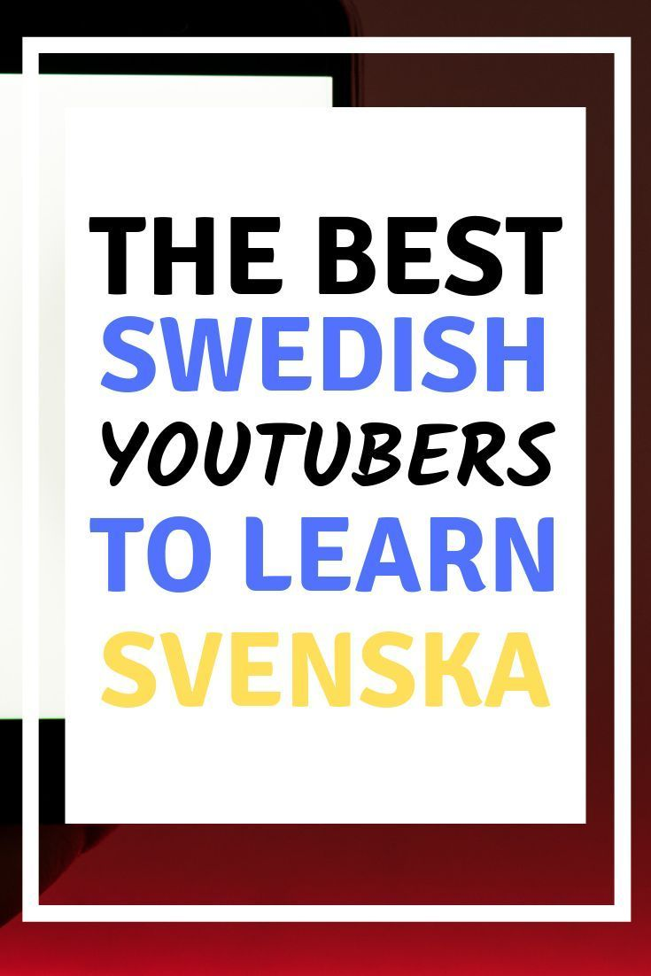 Looking For A Fun Way To Learn Swedish Language Learning Can Be Fun By Watching These Swedish Youtubers To Lear Swedish Language Learn Swedish Sweden Language