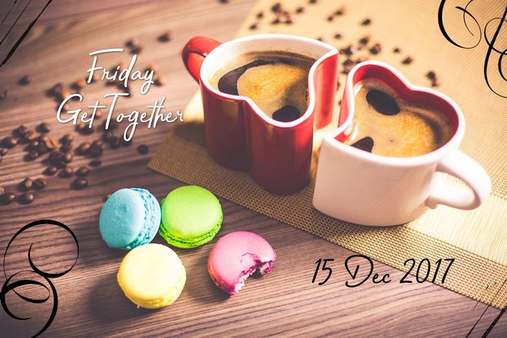 Friday Get Together 15Dec2017 by Vangie