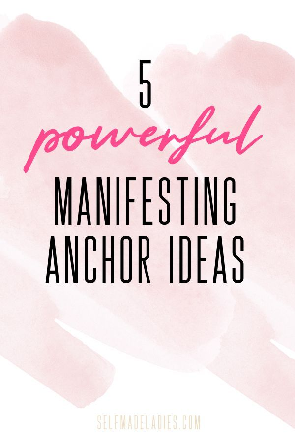 10 Ideas on How to Use Anchors in Your Manifesting Process
