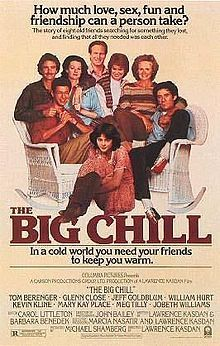 The Big Chill . Great film/amazing cast/ fantastic soundtrack/ interesting characters