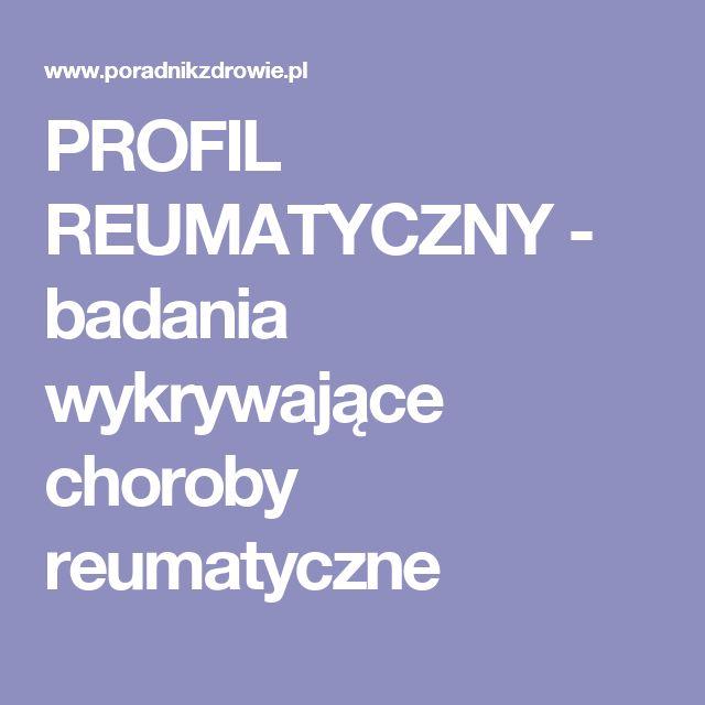 PROFIL REUMATYCZNY - badania wykrywające choroby reumatyczne