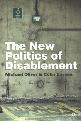 The New Politics of Disablement