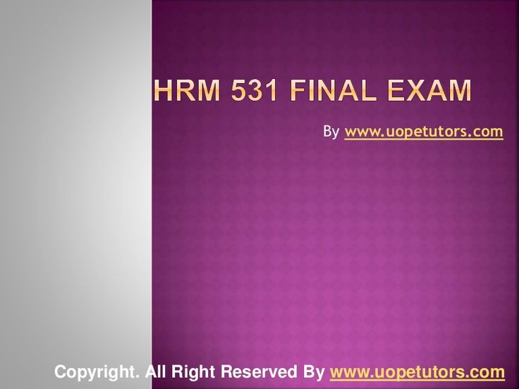 Welcome to the best tutorials ever! UOPeTutors.com provide simple and easy to follow homework help, the Hrm 531 final exam latest uop complete course tutorials. hurry! Find the best study material ever. Once you visit us you won't look back for sure.