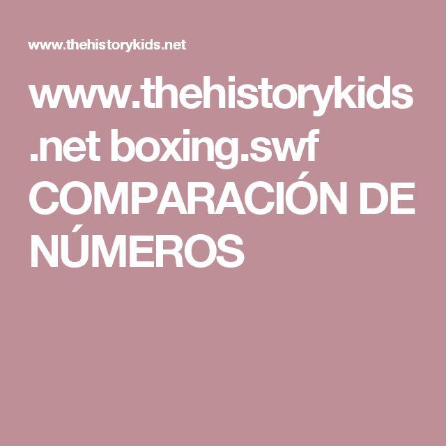 www.thehistorykids.net boxing.swf  COMPARACIÓN DE NÚMEROS