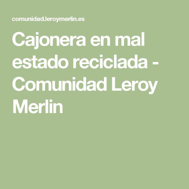 Cajonera en mal estado reciclada - Comunidad Leroy Merlin
