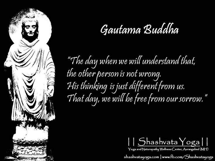 """""""The day when we will understand that, the other person is not wrong. His thinking is just different from us. That day, we will be free from our sorrow."""" - Gautama Buddha   #ShashvataYoga #YogaInAurangabad #YogaIndia #YogaWithManish #Aurangabad #DailyGyaan #GautamaBuddha"""