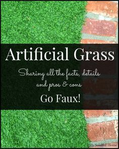 Faux Turf - Artificial Grass a guide  All you need to know & a list of questions to ask yourself & a professional when you are ready to  GO FAUX!!