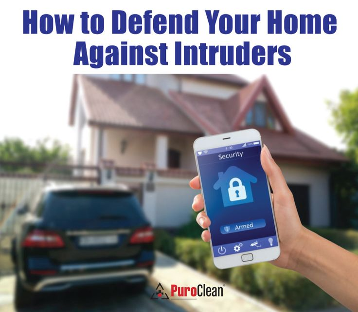 How to defend your home against intruders puroclean