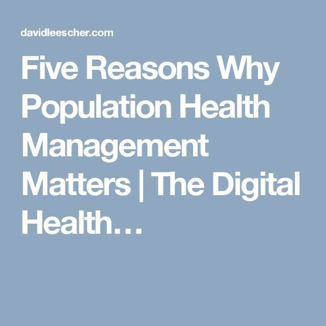 Five Reasons Why Population Health Management Matters | The Digital Health…